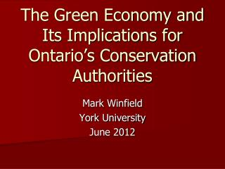 The Green Economy and Its Implications for Ontario�s Conservation Authorities