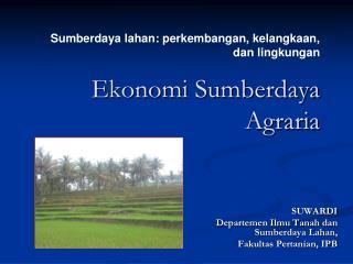 Ekonomi Sumberdaya Agraria