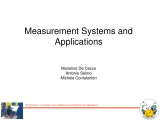 Measurement Systems and Applications Mariolino De Cecco Antonio Selmo Michele Confalonieri