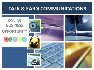 TALK & EARN COMMUNICATIONS