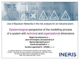 Use of Bayesian Networks in the risk analysis for an industrial plant :