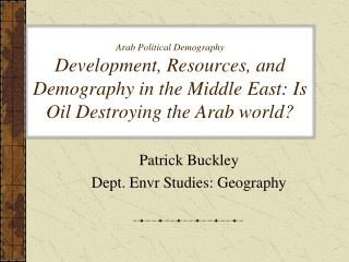 Patrick Buckley Dept. Envr Studies: Geography