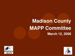 Madison County  MAPP Committee March 12, 2008