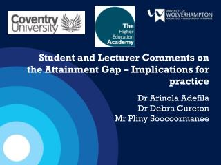 Student and Lecturer Comments on the Attainment Gap – Implications for practice
