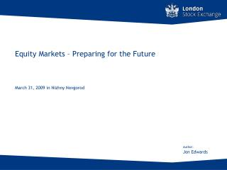 Equity Markets � Preparing for the Future