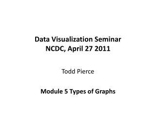 Data Visualization Seminar NCDC, April 27 2011
