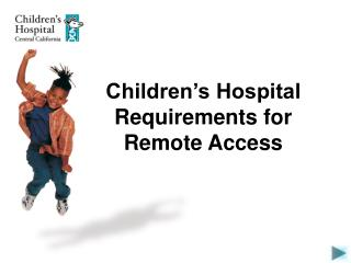 Children's Hospital Requirements for Remote Access