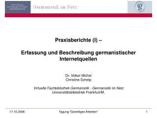 Praxisberichte (I) –  Erfassung und Beschreibung germanistischer Internetquellen