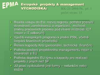 E vropsk é   projekt y  &  management VÝCHODISKA: RK-21-2004-56,  př. 1počet stran: 15