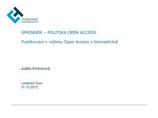 Springer  – politika Open Access  P ublikování v režimu Open Access v biomedicíně