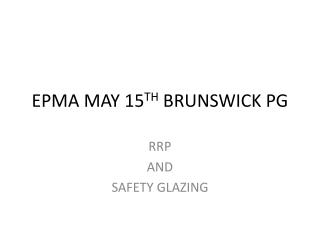 EPMA MAY 15 TH  BRUNSWICK PG