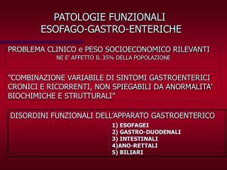 PATOLOGIE FUNZIONALI  ESOFAGO-GASTRO-ENTERICHE