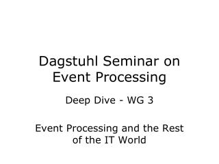 Dagstuhl Seminar on Event Processing