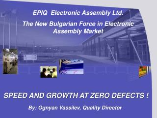 SPEED AND GROWTH AT ZERO DEFECTS !