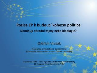 Pozice EP k budoucí kohezní politice  Dominují národní zájmy nebo ideologie?