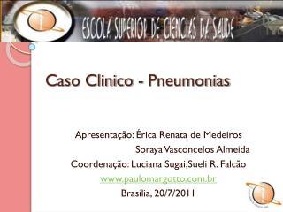 Caso Clinico - Pneumonias
