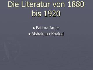 Die Literatur von 1880 bis 1920