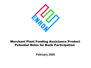 Merchant Plant Funding Assistance Product Potential Roles for Bank Participation