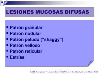 LESIONES MUCOSAS DIFUSAS