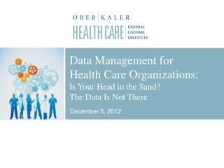 Data Management for  Health Care Organizations: Is Your Head in the Sand? The Data Is Not There