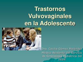 Trastornos Vulvovaginales en la Adolescente