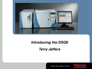 Introducing the DSQII  Terry Jeffers