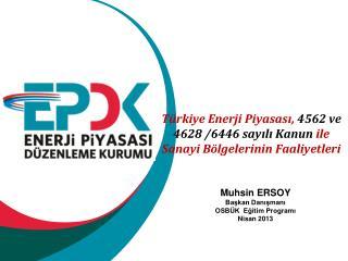 Türkiye Enerji Piyasası,  4562 ve 4628 /6446 sayılı Kanun  ile  Sanayi Bölgelerinin Faaliyetleri