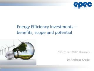 Energy Efficiency Investments – benefits, scope and potential