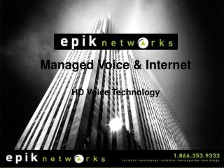 Managed Voice & Internet HD Voice Technology
