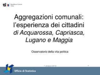 Aggregazioni comunali: l�esperienza dei cittadini di  Acquarossa, Capriasca, Lugano e Maggia