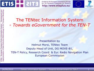 The TENtec Information System - Towards eGovernment for the TEN-T Presentation by