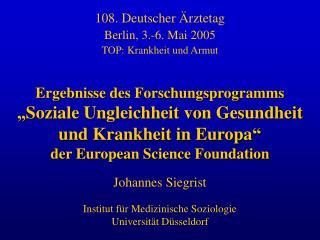 Johannes Siegrist Institut für Medizinische Soziologie Universität Düsseldorf