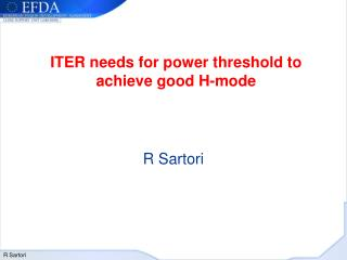 ITER needs for power threshold to achieve good H-mode