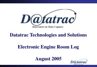 Datatrac Technologies and Solutions  Electronic Engine Room Log August 2005