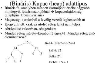 (Bináris) Kupac (heap) adattípus