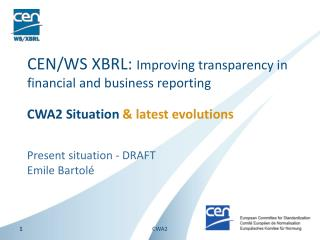CEN/WS XBRL:  Improving transparency in financial and business reporting