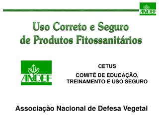 CETUS COMITÊ DE EDUCAÇÃO, TREINAMENTO E USO SEGURO