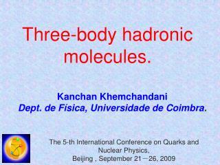 Three-body hadronic molecules.