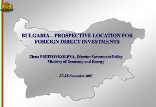 BULGARIA � PROSPECTIVE LOCATION FOR  FOREIGN DIRECT INVESTMENTS