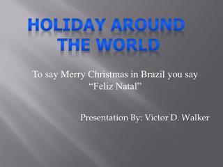 Presentation By: Victor D. Walker
