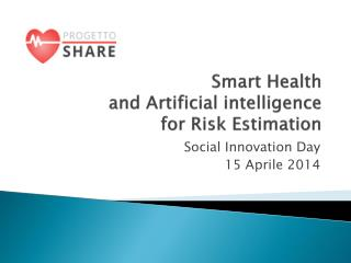 Smart  Health and  Artificial  intelligence  for  Risk Estimation