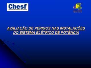 AVALIAÇÃO DE PERIGOS NAS INSTALAÇÕES DO SISTEMA ELÉTRICO DE POTÊNCIA