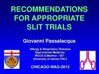 RECOMMENDATIONS FOR APPROPRIATE SLIT TRIALS Giovanni Passalacqua