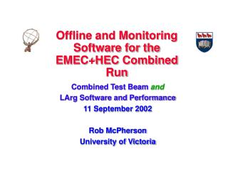 Offline and Monitoring Software for the EMEC+HEC Combined Run