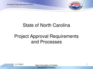 State of North Carolina Project Approval Requirements  and Processes