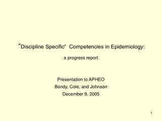 """ Discipline Specific""  Competencies in Epidemiology: a progress report."