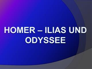 Homer – Ilias und Odyssee
