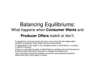Balancing Equilibriums:  What happens when  Consumer Wants  and  Producer Offers  match or don't: