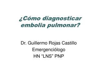 ¿Cómo diagnosticar embolia pulmonar?