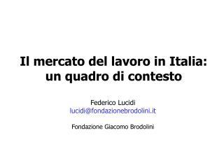 Il mercato del lavoro in Italia: un quadro di contesto